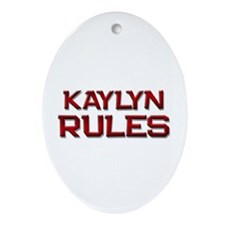 kaylyn rules Oval Ornament