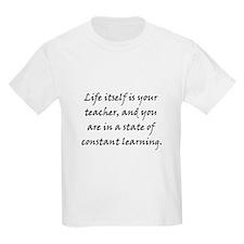 Life is Your Teacher T-Shirt