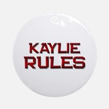 kaylie rules Ornament (Round)