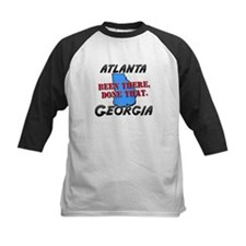 atlanta georgia - been there, done that Tee