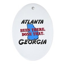 atlanta georgia - been there, done that Ornament (