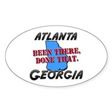 atlanta georgia - been there, done that Bumper Stickers