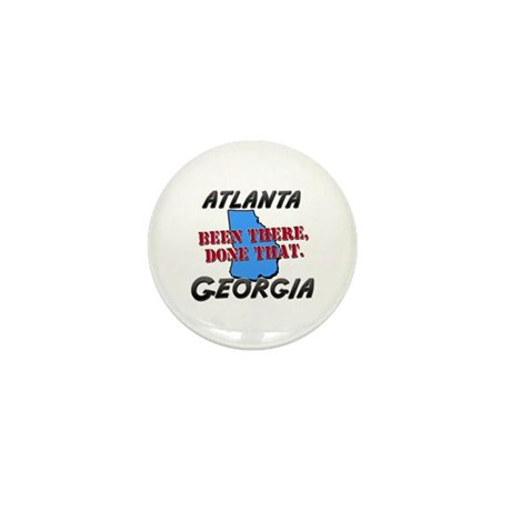atlanta georgia - been there, done that Mini Butto