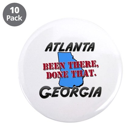"atlanta georgia - been there, done that 3.5"" Butto"