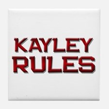 kayley rules Tile Coaster
