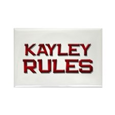 kayley rules Rectangle Magnet
