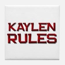 kaylen rules Tile Coaster