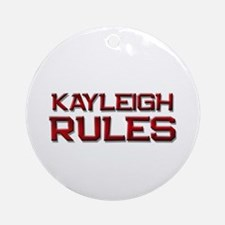 kayleigh rules Ornament (Round)