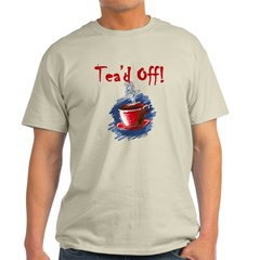 Tea'd Off Tax Day Tea Party T-Shirt