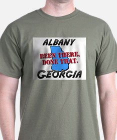 albany georgia - been there, done that T-Shirt