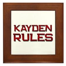 kayden rules Framed Tile