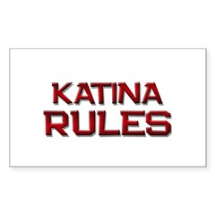 katina rules Rectangle Decal