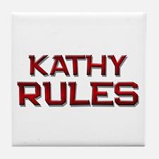 kathy rules Tile Coaster