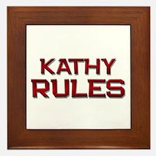 kathy rules Framed Tile