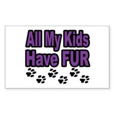 My Kids Have Fur Rectangle Decal
