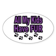 My Kids Have Fur Oval Decal