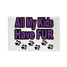 My Kids Have Fur Rectangle Magnet