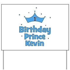 1st Birthday Prince Kevin! Yard Sign