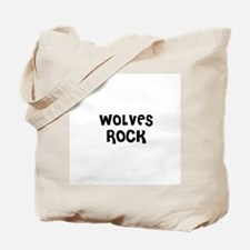 WOLVES ROCK Tote Bag