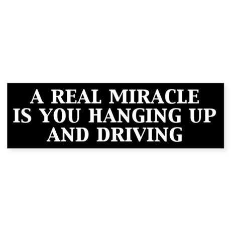 A Real Miracle bumper sticker