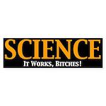Science It Works bumper sticker