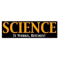 Science It Works bumper sticker