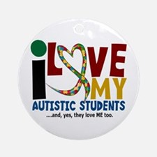 I Love My Autistic Students 2 Ornament (Round)