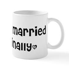 Just Married (finally) Mug