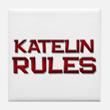 katelin rules Tile Coaster