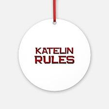katelin rules Ornament (Round)