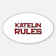 katelin rules Oval Decal