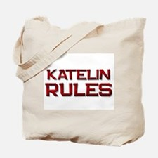 katelin rules Tote Bag