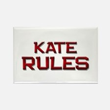 kate rules Rectangle Magnet