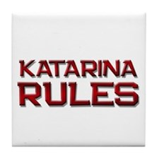 katarina rules Tile Coaster