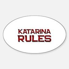 katarina rules Oval Decal