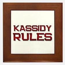 kassidy rules Framed Tile