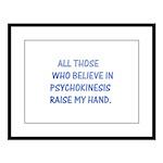 Believe in psychokinesis Large Framed Print