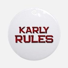 karly rules Ornament (Round)