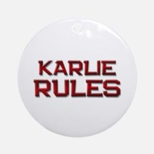 karlie rules Ornament (Round)
