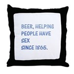 Beer, helping people Throw Pillow