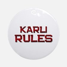 karli rules Ornament (Round)