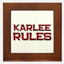 karlee rules Framed Tile