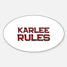 karlee rules Oval Decal