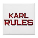 karl rules Tile Coaster
