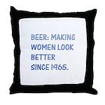 Beer:making women look better Throw Pillow