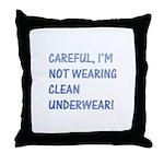 Not wearing clean underwear Throw Pillow