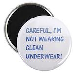 "Not wearing clean underwear 2.25"" Magnet (100 pack"