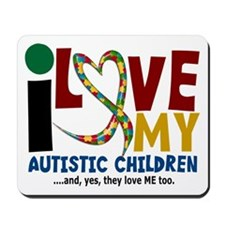 I Love My Autistic Children 2 Mousepad