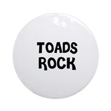 TOADS ROCK Ornament (Round)
