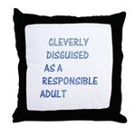 Cleverly disguised as adult Throw Pillow